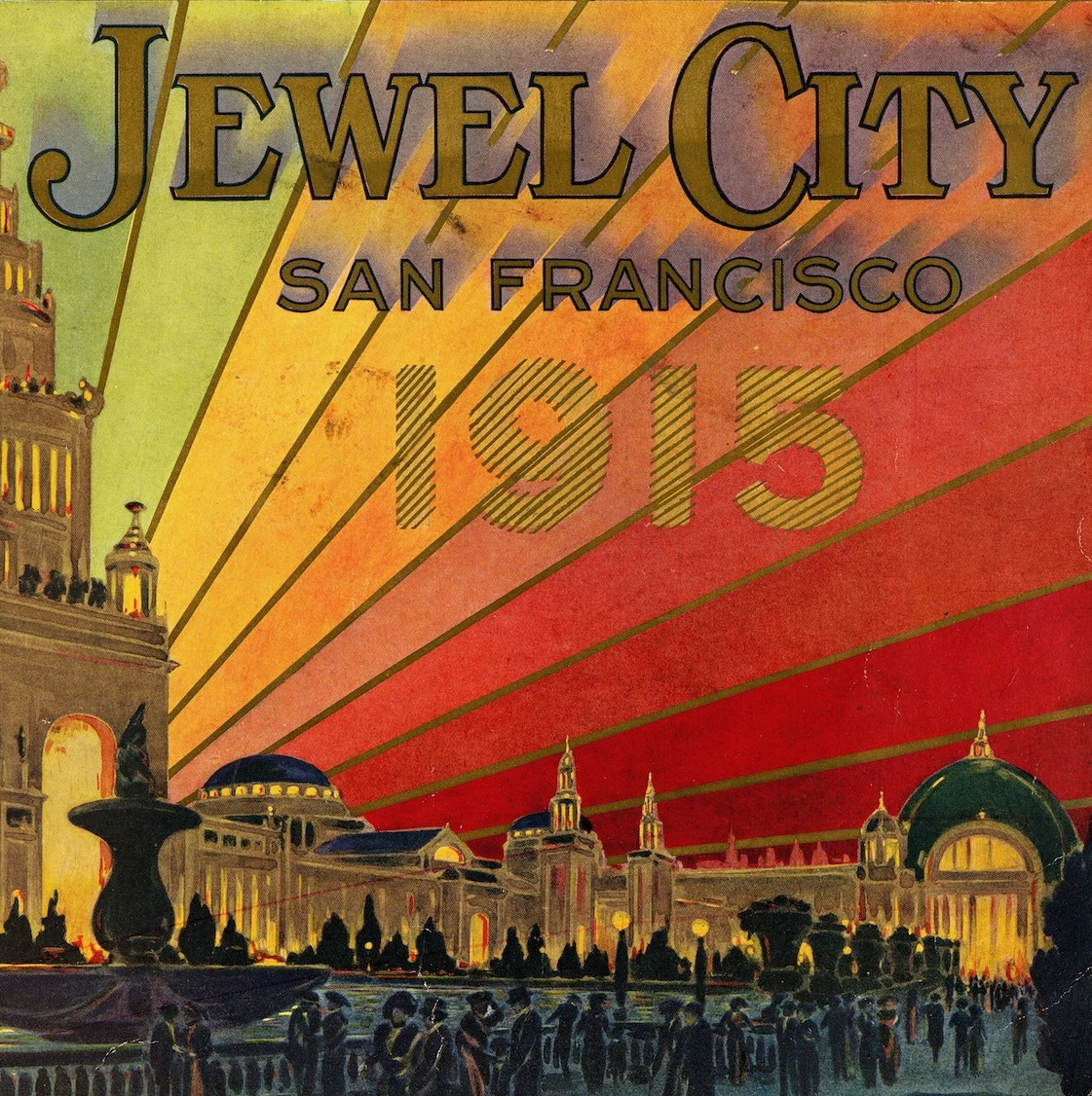 The Jewel City, San Francisco, 1915: Souvenir Views of the Panama-Pacific International Exposition [Cover]