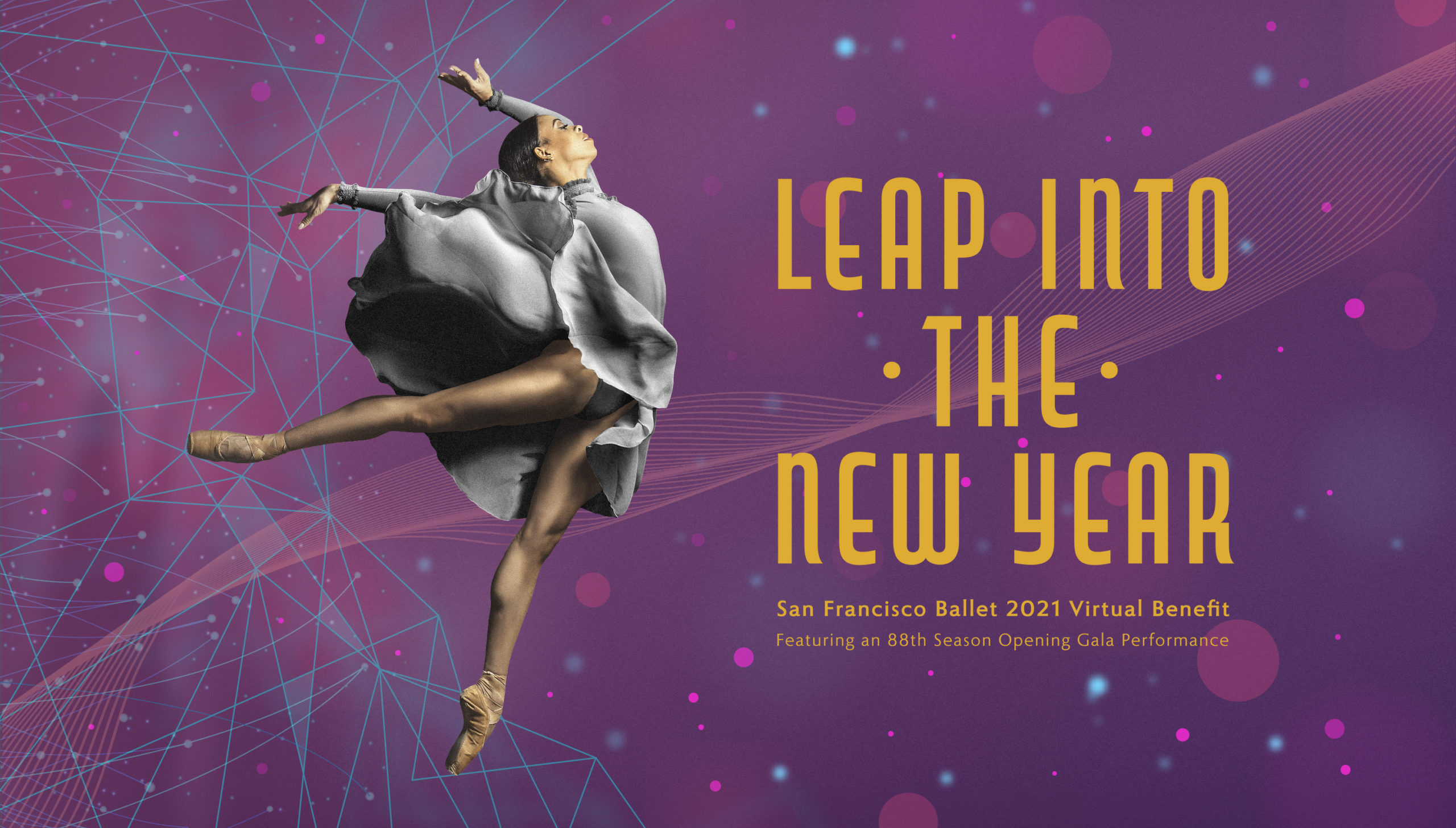 SAN FRANCISCO BALLET ANNOUNCES DETAILS FOR LEAP INTO THE NEW YEAR, A VIRTUAL BENEFIT AND GALA PERFORMANCE, JANUARY 14, 2021