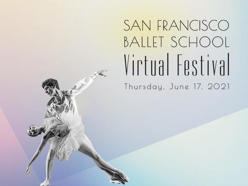 SAN FRANCISCO BALLET SCHOOL'S FESTIVAL RETURNS JUNE 17 WITH VIRTUAL PROGRAM AND DINNER