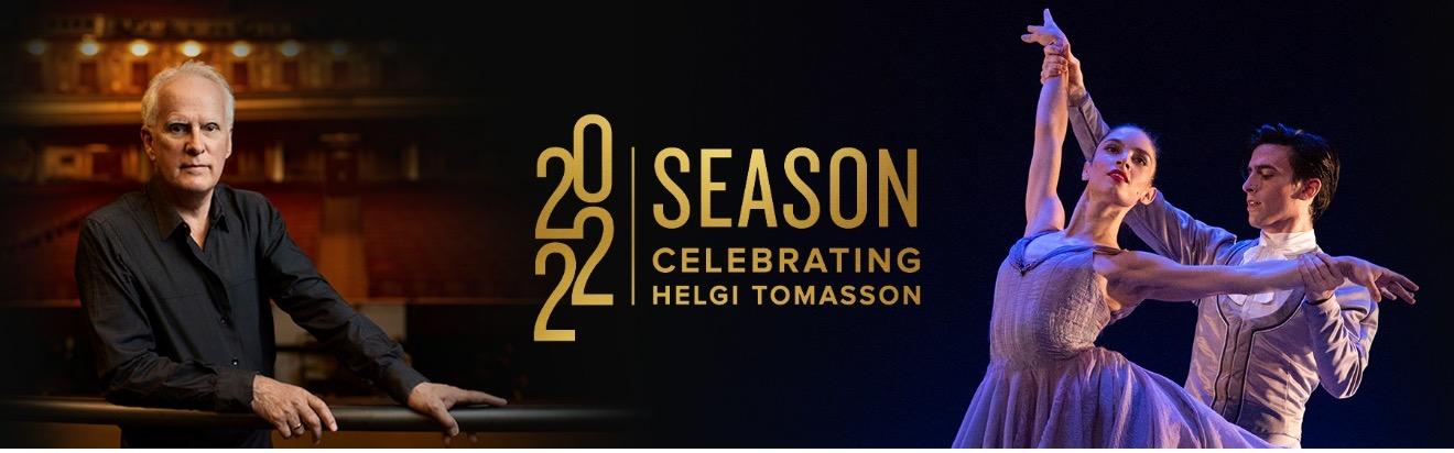 SAN FRANCISCO BALLET CELEBRATES ARTISTIC DIRECTOR AND PRINCIPAL CHOREOGRAPHER HELGI TOMASSON'S 37th AND FINAL SEASON IN 2022